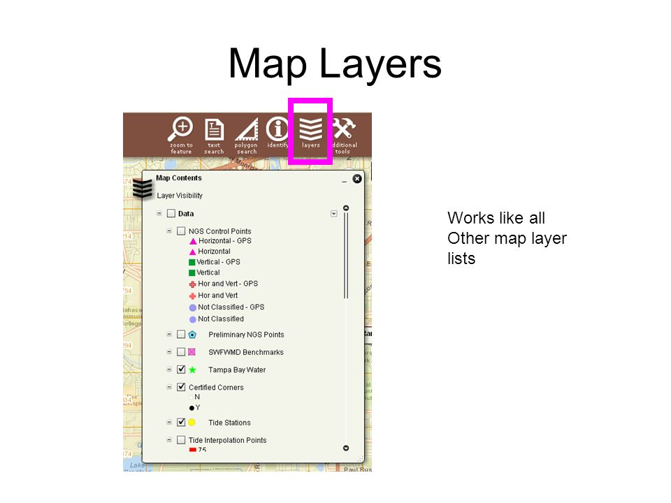 Map Layers Works like all Other map layer lists