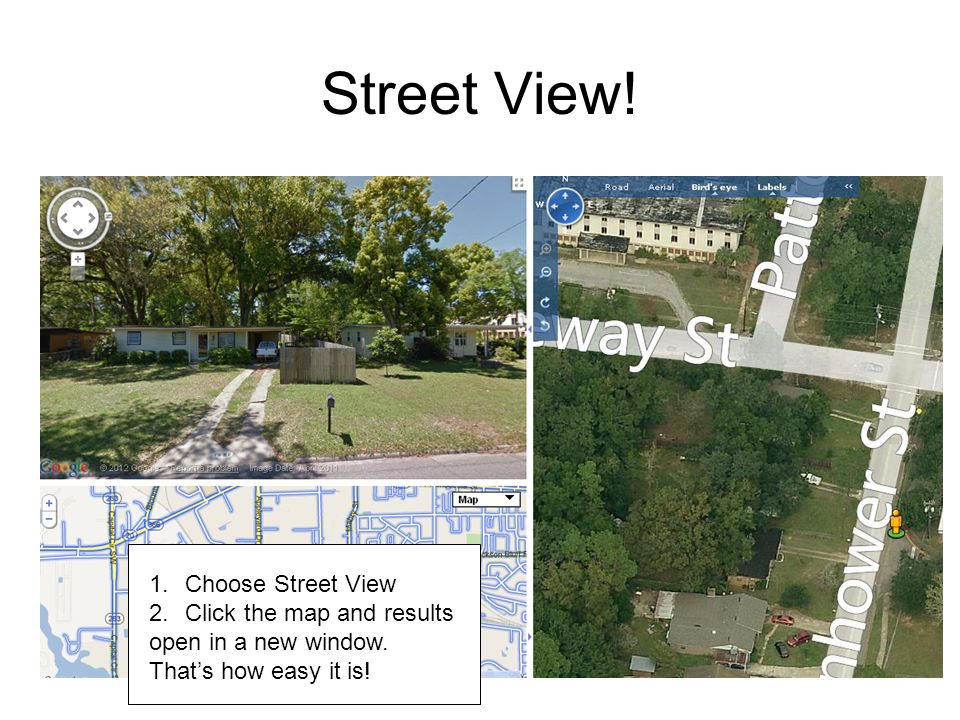 Street View! Choose Street View Click the map and results
