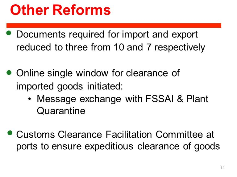Other Reforms Documents required for import and export reduced to three from 10 and 7 respectively.