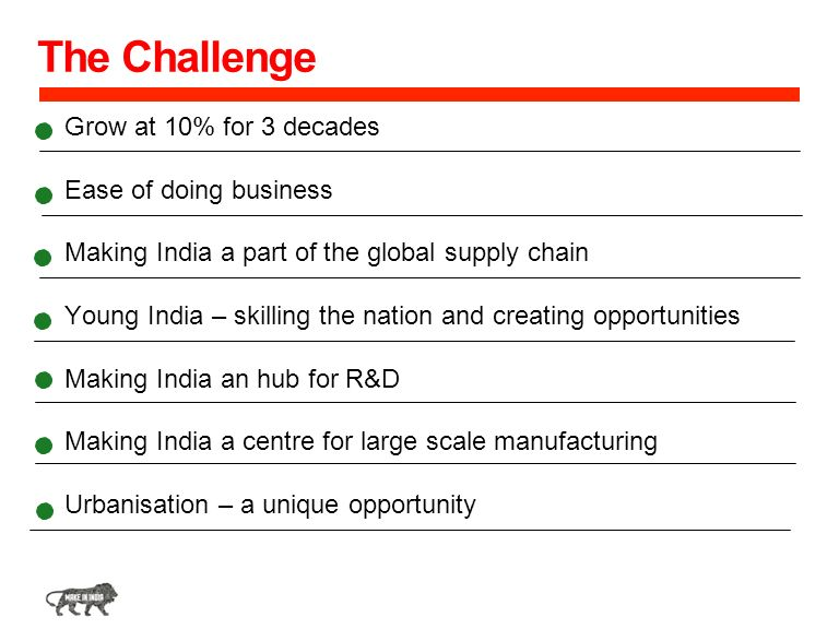 The Challenge Grow at 10% for 3 decades Ease of doing business