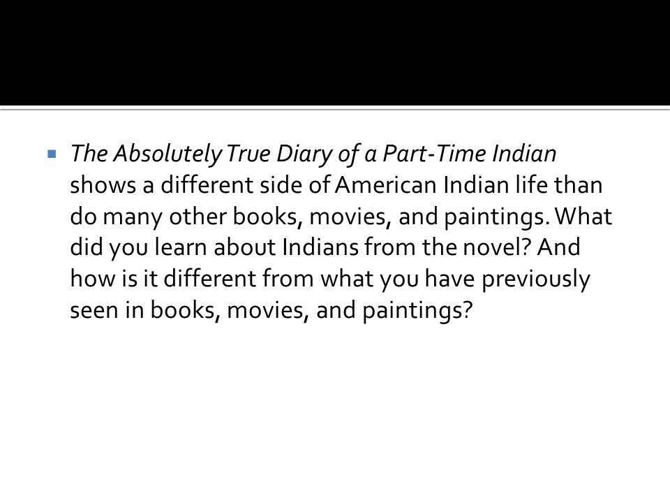 characteristic of arnold absolutely true story of a part time indian Character traits (the absolutely true diary of a part-time indian) my novel's protagonist is arnold (junior) spirit arnold's main characteristics are self-doubt, ambition, perseverance and bravery.