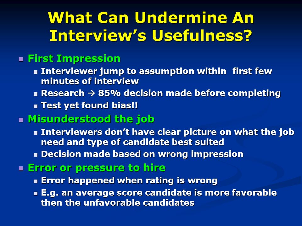 factors and problems that can undermine the usefulness of an interview Validity is one of the main concerns with research any research can be affected by different kinds of factors which, while extraneous to the concerns of the.