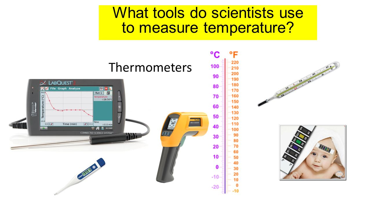 What tools do scientists use to measure temperature