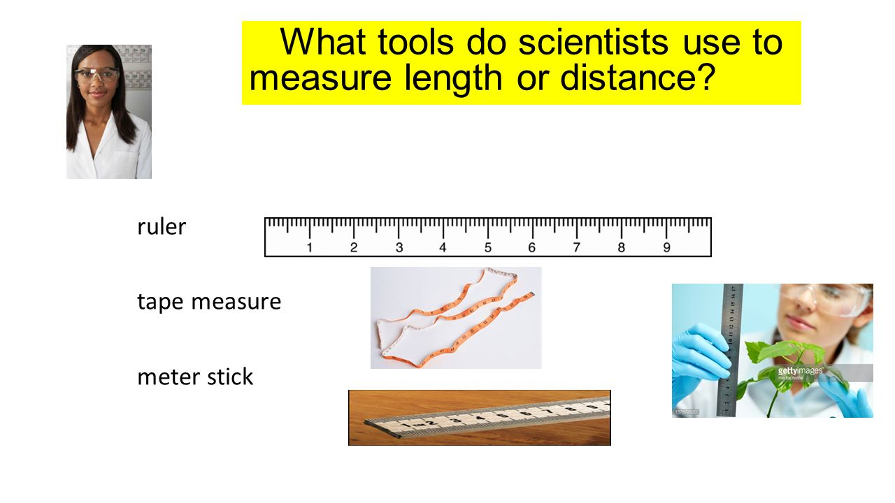 What tools do scientists use to measure length or distance