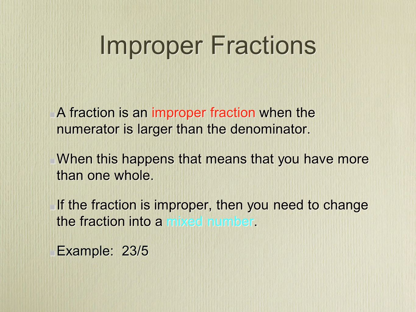 Improper Fractions A Fraction Is An Improper Fraction When The Numerator Is  Larger Than The Denominator