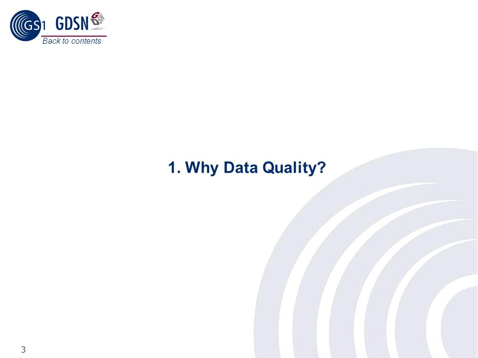 Back to contents 1. Why Data Quality