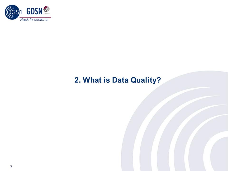 Back to contents 2. What is Data Quality