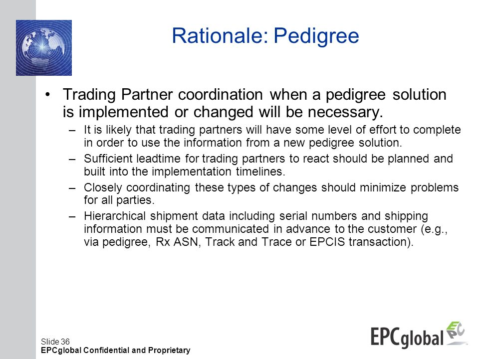 Rationale: Pedigree Trading Partner coordination when a pedigree solution is implemented or changed will be necessary.
