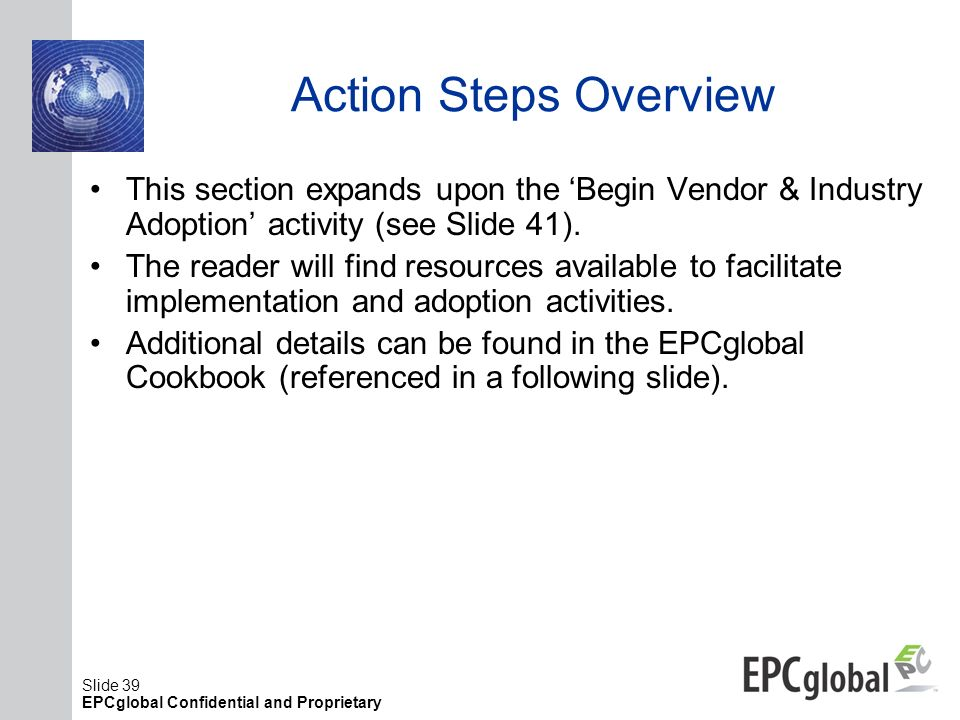 Action Steps Overview This section expands upon the 'Begin Vendor & Industry Adoption' activity (see Slide 41).