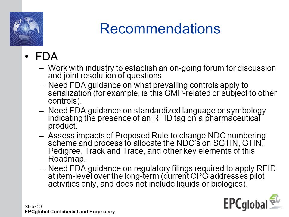 Recommendations FDA. Work with industry to establish an on-going forum for discussion and joint resolution of questions.