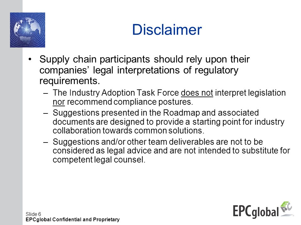 Disclaimer Supply chain participants should rely upon their companies' legal interpretations of regulatory requirements.