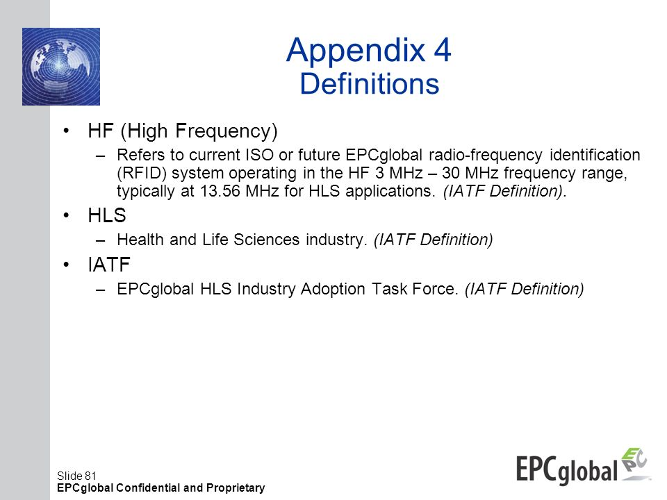 Appendix 4 Definitions HF (High Frequency) HLS IATF