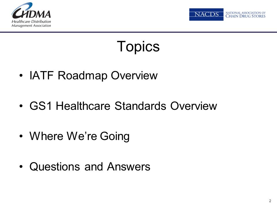 Topics IATF Roadmap Overview GS1 Healthcare Standards Overview
