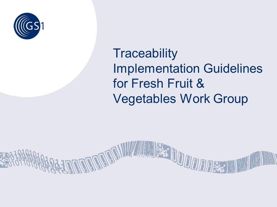 Traceability Implementation Guidelines for Fresh Fruit & Vegetables Work Group
