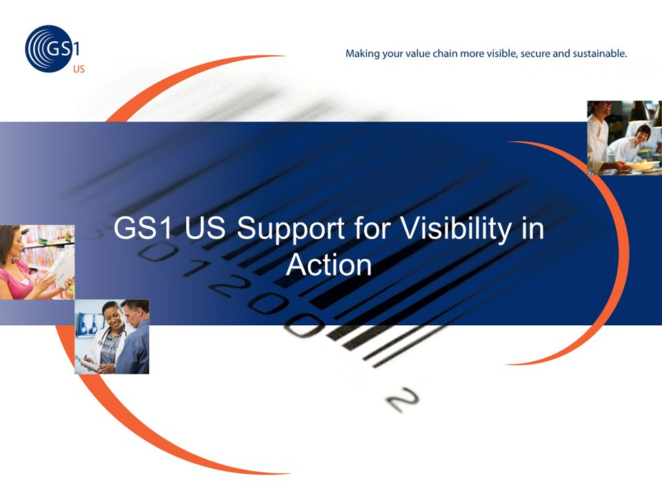 GS1 US Support for Visibility in Action