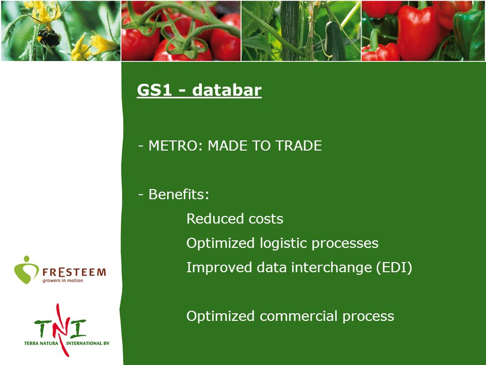 GS1 - databar - METRO: MADE TO TRADE - Benefits: Reduced costs