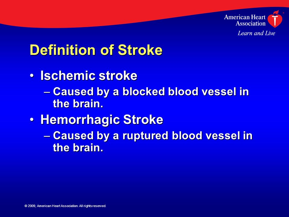 Definition of Stroke Ischemic stroke Hemorrhagic Stroke