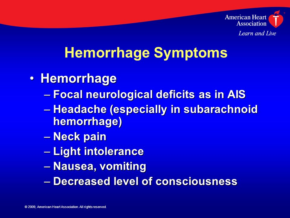 Hemorrhage Symptoms Hemorrhage Focal neurological deficits as in AIS