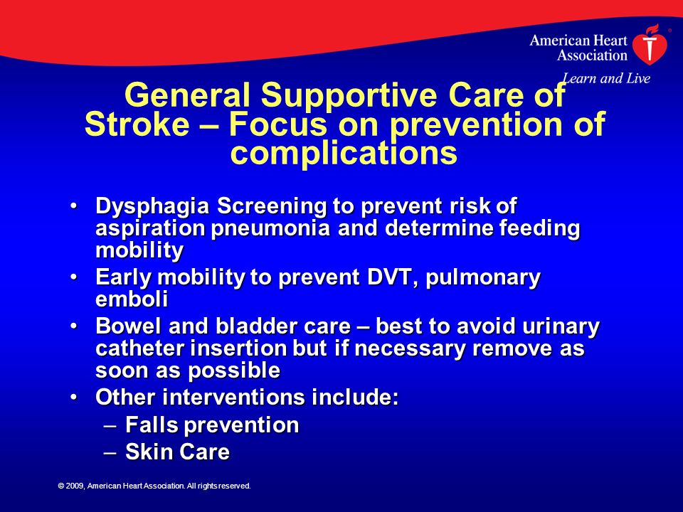 General Supportive Care of Stroke – Focus on prevention of complications
