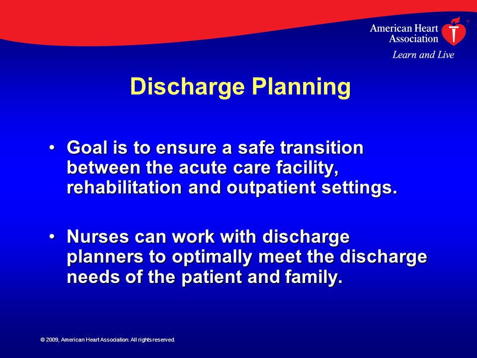 Discharge Planning Goal is to ensure a safe transition between the acute care facility, rehabilitation and outpatient settings.