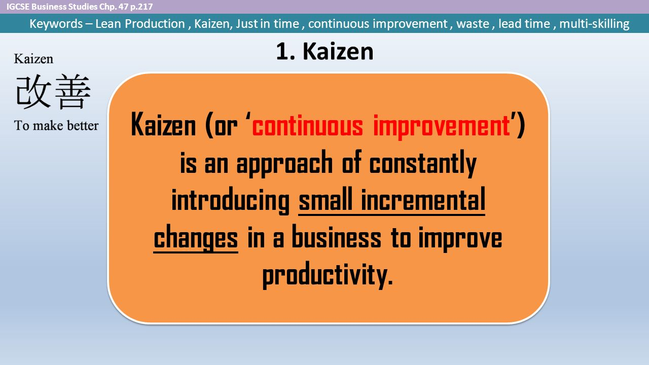 the effects of kaizen to improve productivity Abstract: the transition of us manufacturing from traditional methods to japanese kaizen has resulted in dramatic gains in productivity while kaizen clearly employs scientific management techniques, this conversion also appears to result in enriched jobs and increased motivation to determine any such effect, the job.