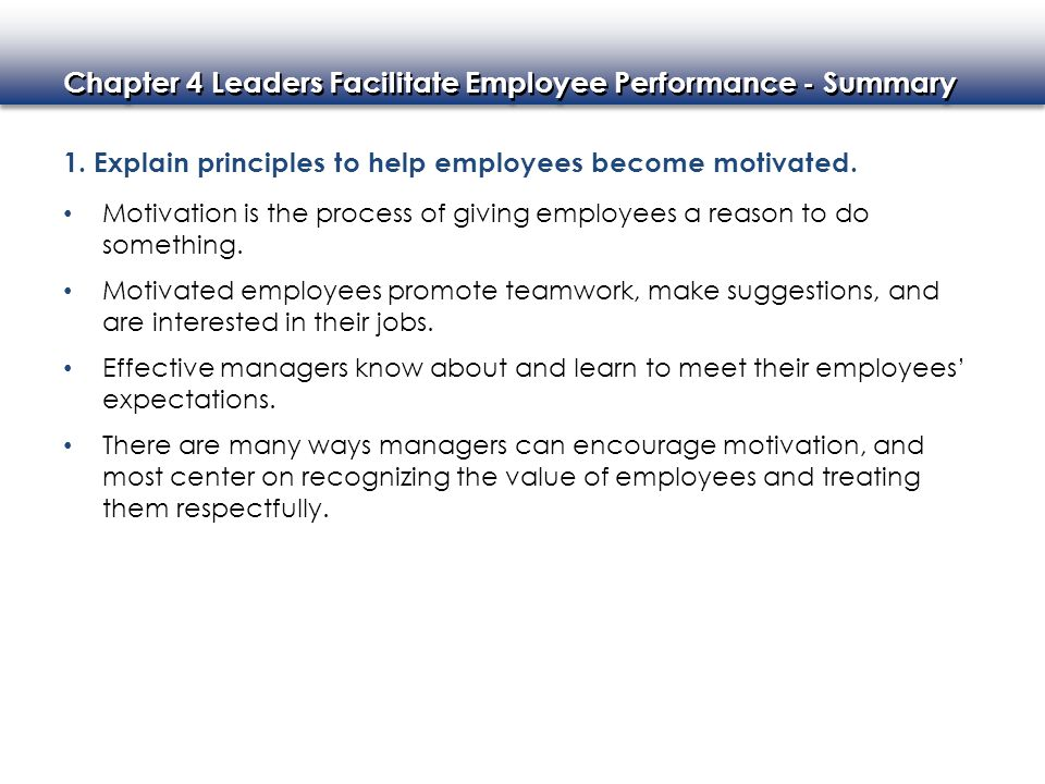 1. Explain principles to help employees become motivated.
