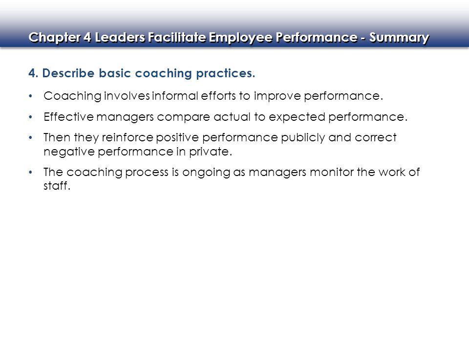 4. Describe basic coaching practices.
