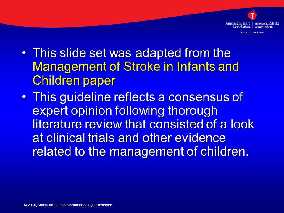 This slide set was adapted from the Management of Stroke in Infants and Children paper