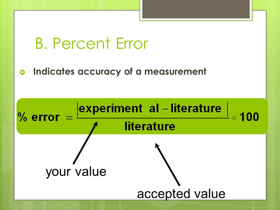B. Percent Error your value accepted value