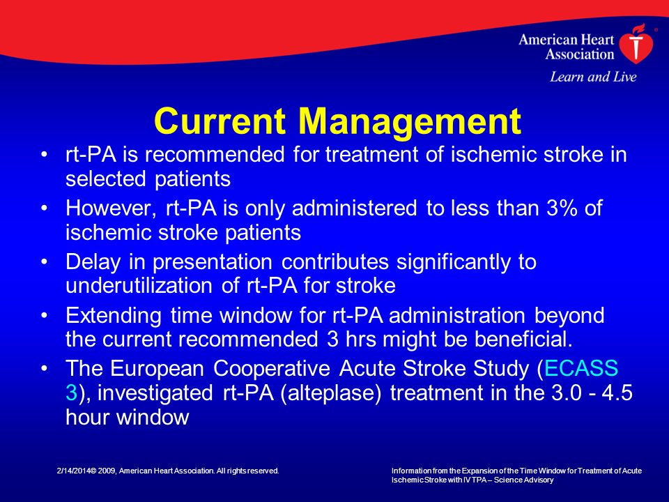 Current Management rt-PA is recommended for treatment of ischemic stroke in selected patients.