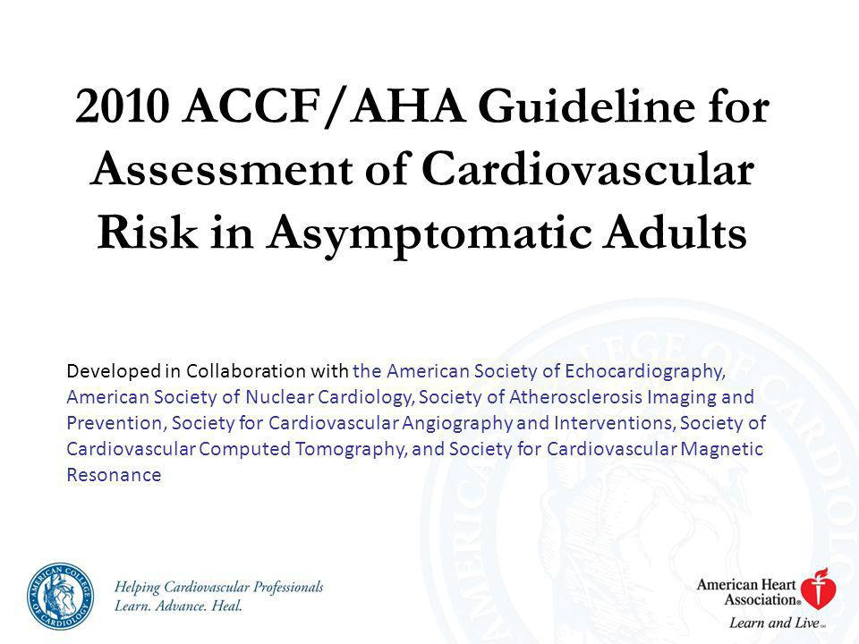 2010 ACCF/AHA Guideline for Assessment of Cardiovascular Risk in Asymptomatic Adults