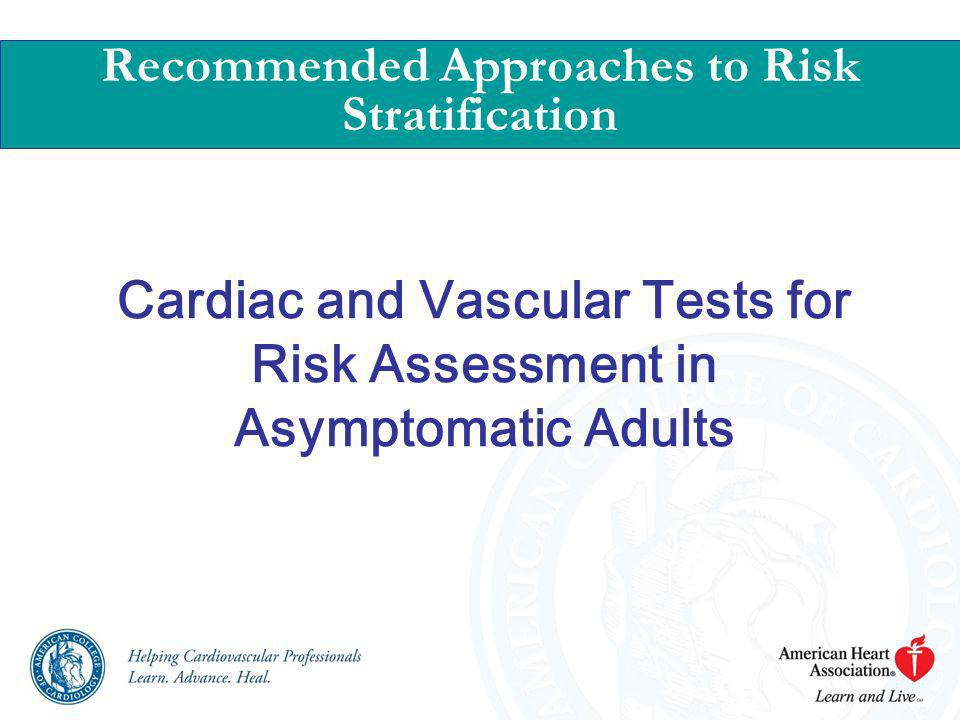 Cardiac and Vascular Tests for Risk Assessment in Asymptomatic Adults