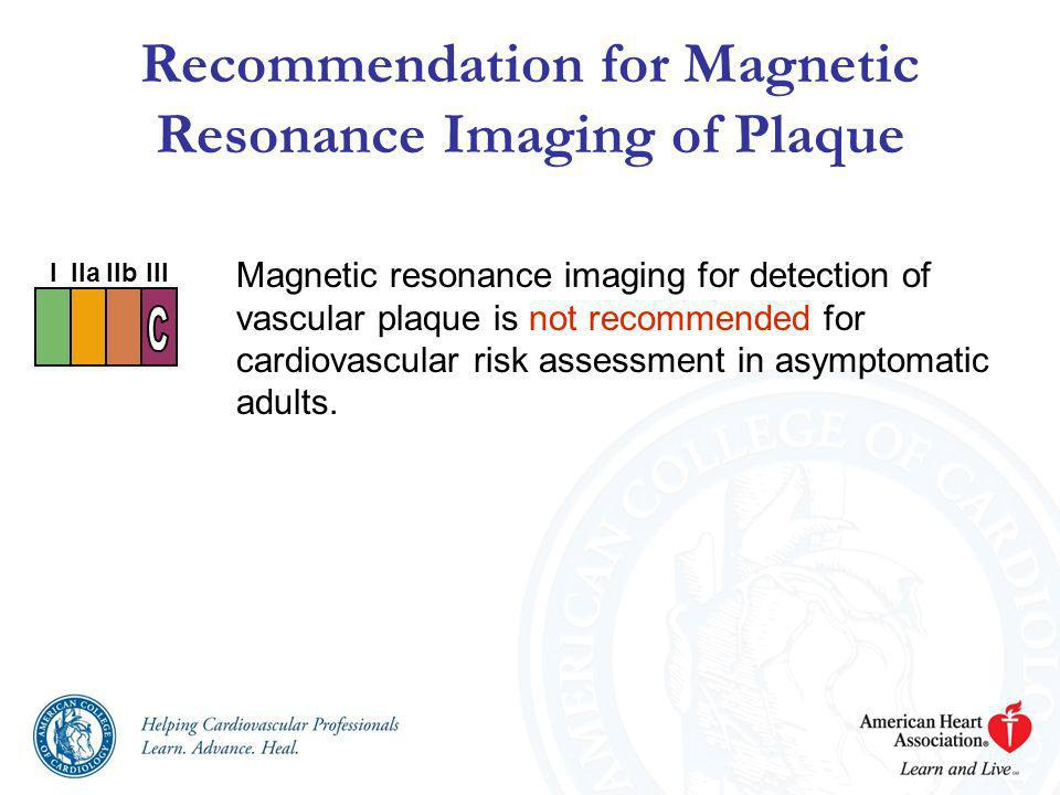 Recommendation for Magnetic Resonance Imaging of Plaque