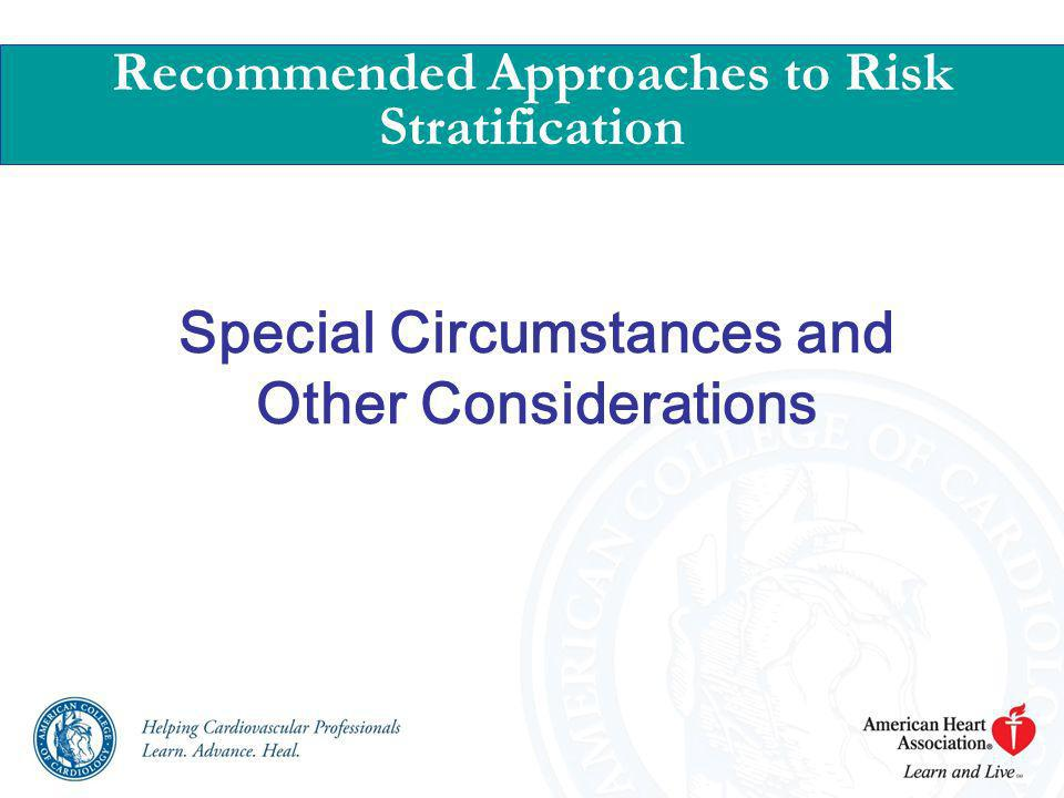 Special Circumstances and Other Considerations