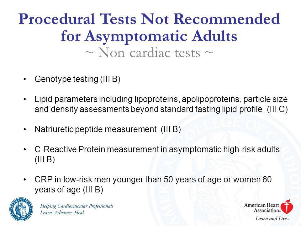 Procedural Tests Not Recommended for Asymptomatic Adults ~ Non-cardiac tests ~
