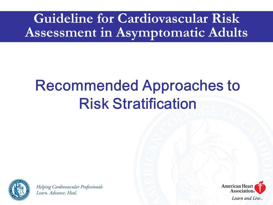 Recommended Approaches to Risk Stratification