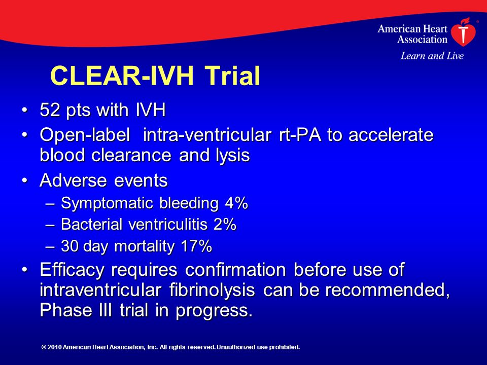 CLEAR-IVH Trial 52 pts with IVH
