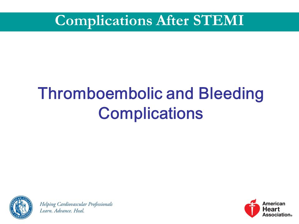 Complications After STEMI Thromboembolic and Bleeding Complications