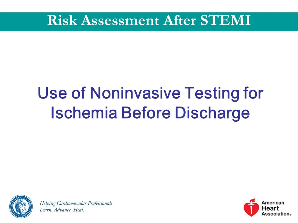 Use of Noninvasive Testing for Ischemia Before Discharge