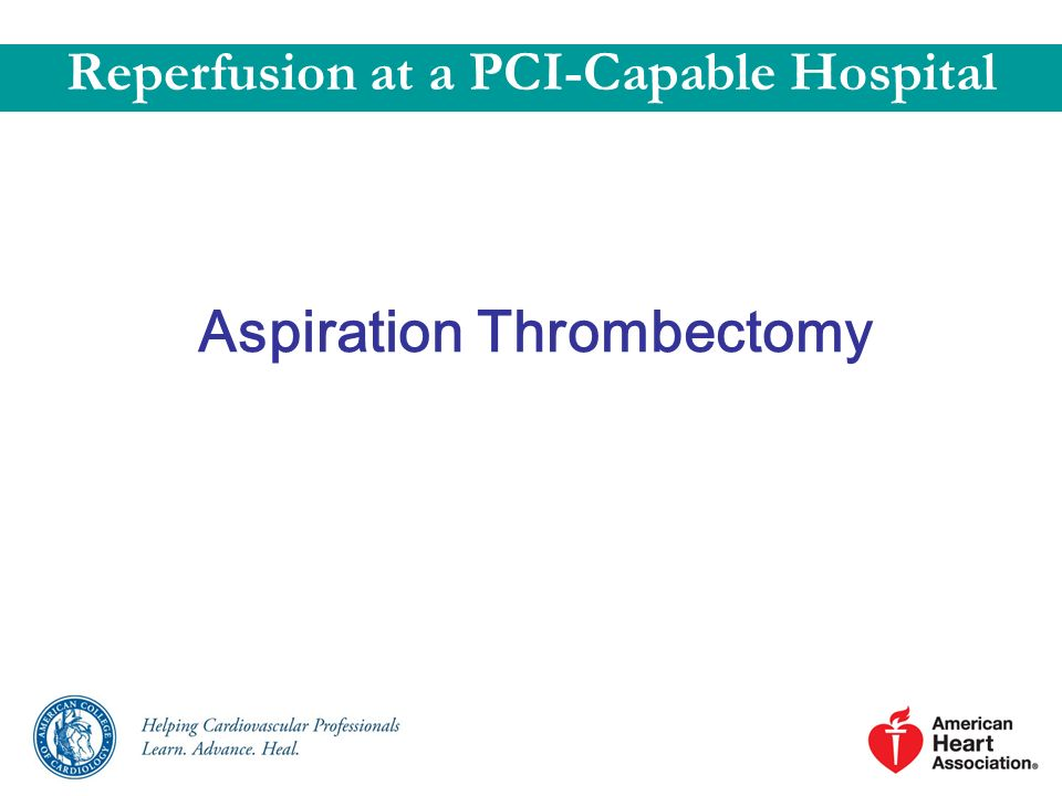Reperfusion at a PCI-Capable Hospital Aspiration Thrombectomy