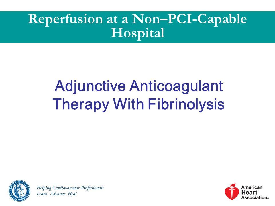 Adjunctive Anticoagulant Therapy With Fibrinolysis