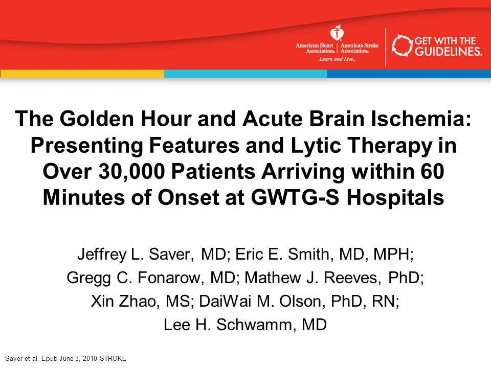 The Golden Hour and Acute Brain Ischemia: Presenting Features and Lytic Therapy in Over 30,000 Patients Arriving within 60 Minutes of Onset at GWTG-S Hospitals
