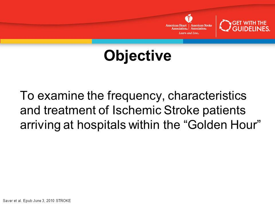 ObjectiveTo examine the frequency, characteristics and treatment of Ischemic Stroke patients arriving at hospitals within the Golden Hour