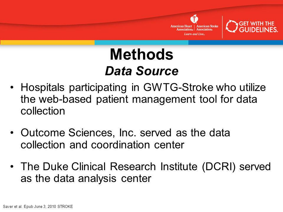 Methods Data Source Hospitals participating in GWTG-Stroke who utilize the web-based patient management tool for data collection.