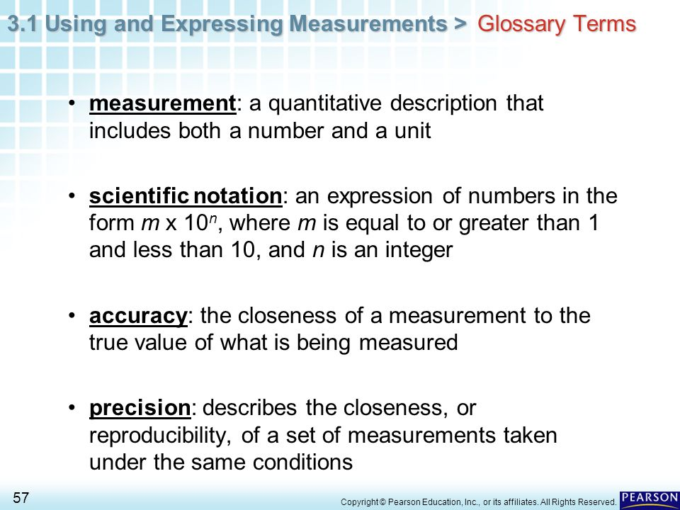 Glossary Terms measurement: a quantitative description that includes both a number and a unit.
