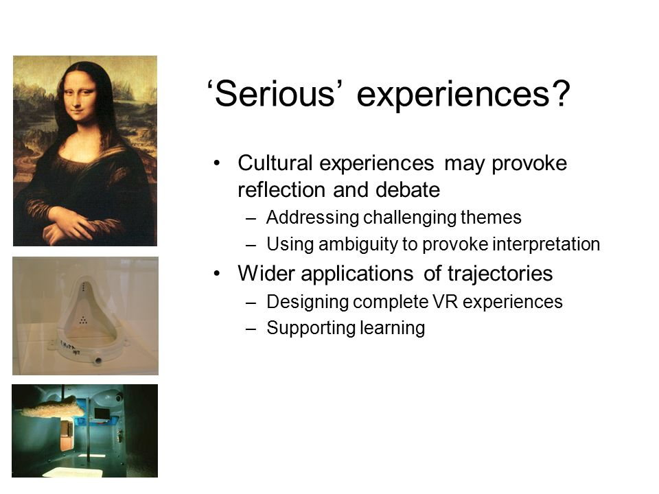 'Serious' experiences