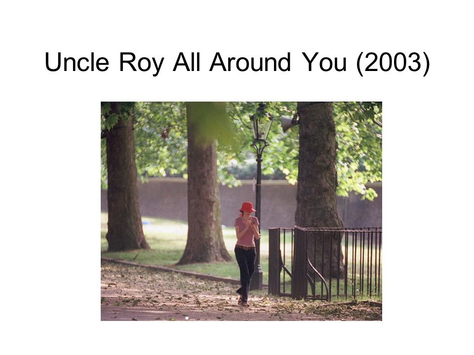 Uncle Roy All Around You (2003)