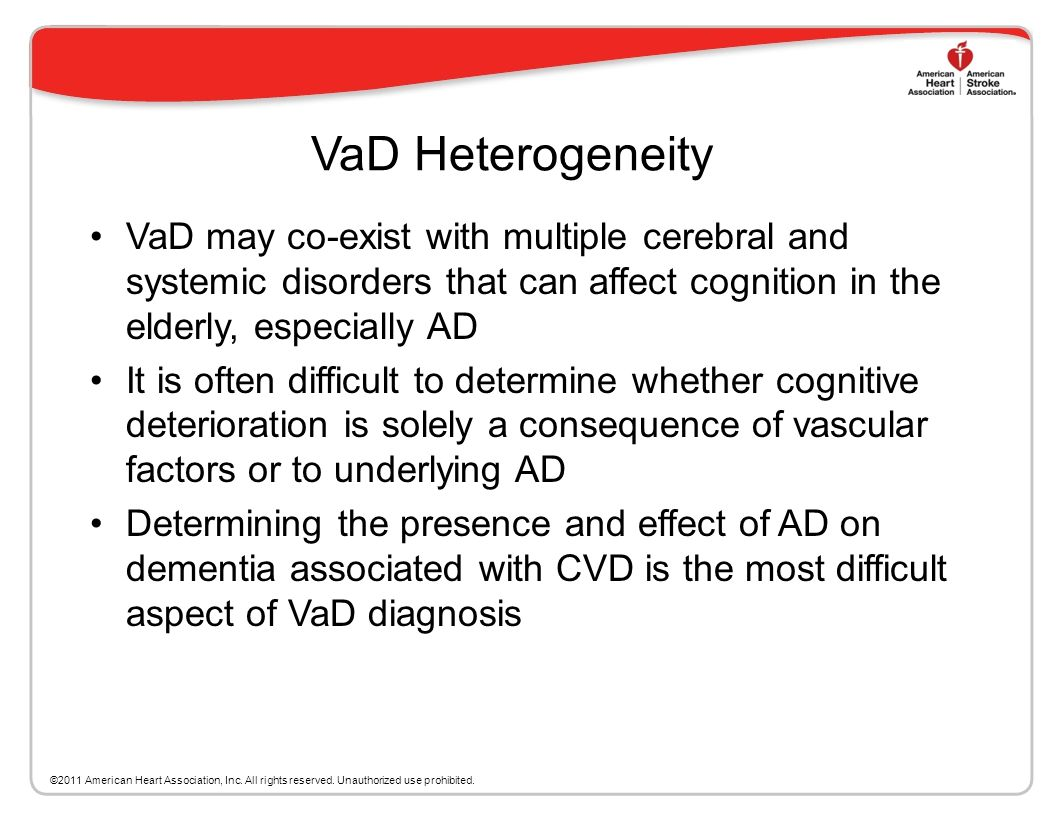 VaD Heterogeneity VaD may co-exist with multiple cerebral and systemic disorders that can affect cognition in the elderly, especially AD.