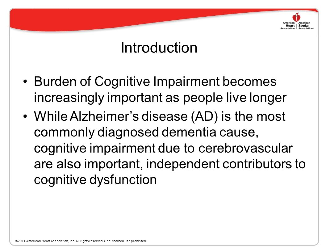 Introduction Burden of Cognitive Impairment becomes increasingly important as people live longer.