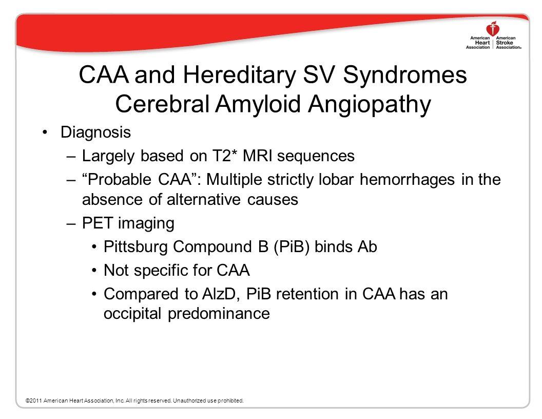 CAA and Hereditary SV Syndromes Cerebral Amyloid Angiopathy